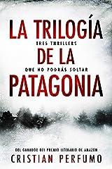 La trilogía de la Patagonia: Tres thrillers que no podrás soltar (Spanish Edition) Kindle Edition