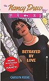 Betrayed by Love (Nancy Drew Files Book 118)