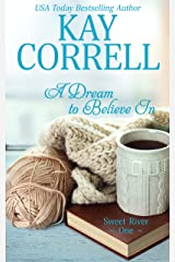 A Dream to Believe In (Sweet River Book 1) Kindle Edition