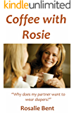 Coffee with Rosie: why does my partner want to wear diapers? (English Edition)