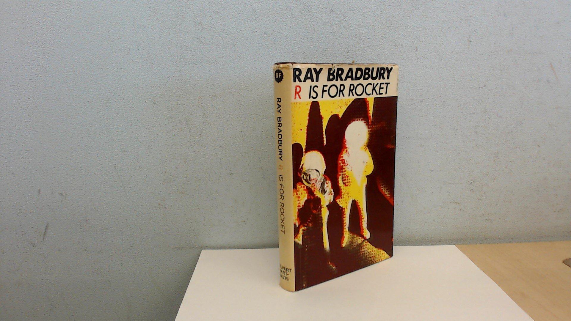 R Is For Rocket Ray Bradbury 9780246973559 Amazon Com Books