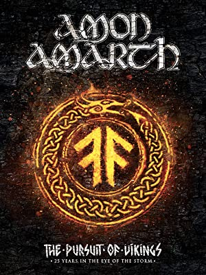 Watch Amon Amarth The Pursuit Of Vikings 25 Years In The Eye Of
