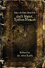 Enter at Your Own Risk: Dark Muses, Spoken Silences Paperback