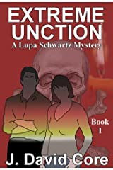 Extreme Unction (Lupa Schwatz Mysteries Book 1) Kindle Edition
