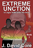 Extreme Unction (Lupa Schwatz Mysteries Book 1)