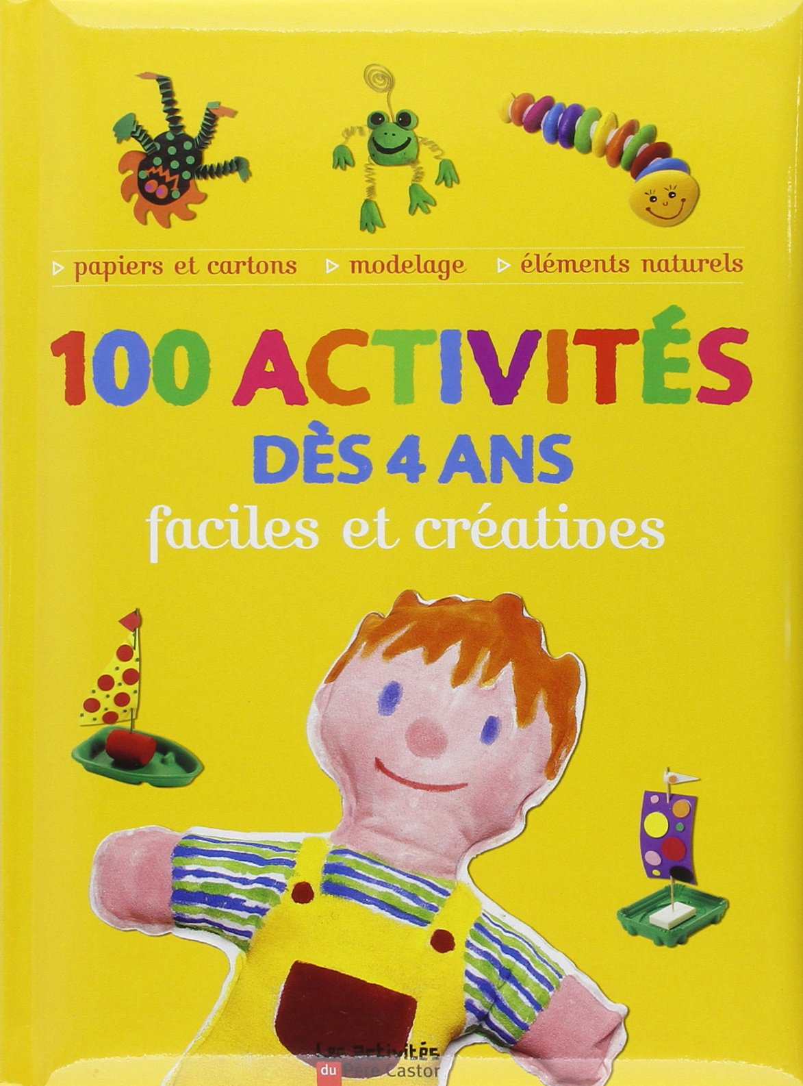 Amazonfr 100 Activités Dès 4 Ans Faciles Et Créatives