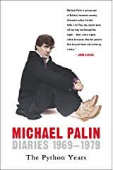 Diaries 1969-1979: The Python Years (Michael Palin Diaries Book 1) Kindle Edition