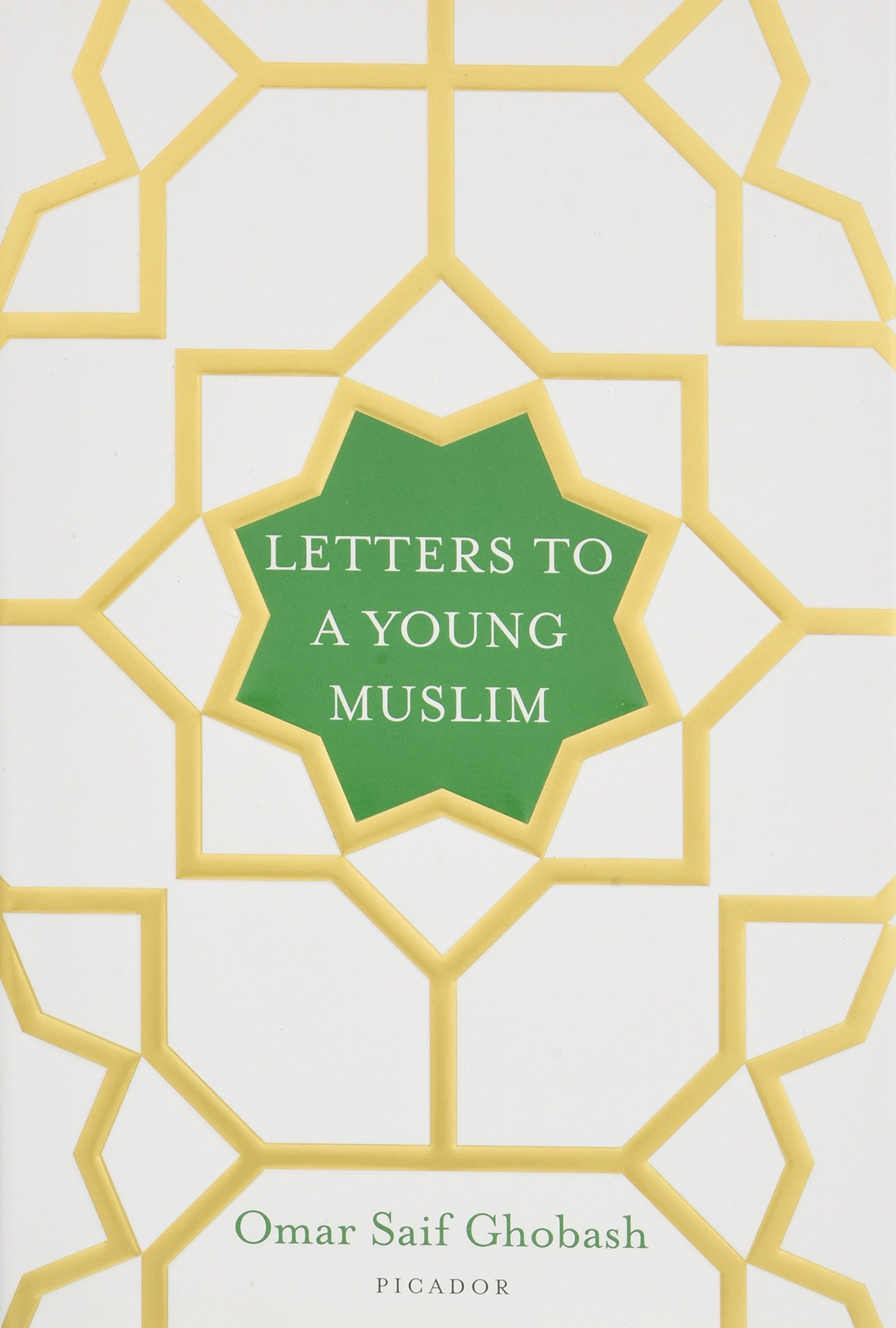 Letters To A Young Muslim Omar Saif Ghobash 9781250119841 Amazon
