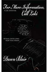 For More Information, Call Loki (A Loki Adventure Book 4) Kindle Edition