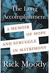 The Long Accomplishment: A Memoir of Hope and Struggle in Matrimony Hardcover