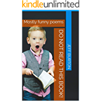 Do not read this book!: Mostly funny poems