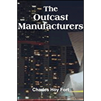 The Outcast Manufacturers (with linked TOC) (English Edition)