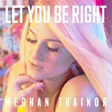 Let You Be Right [Explicit]