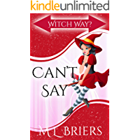 Witch Way? Can't Say - (Book One): Paranormal Comedy Romance