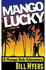 Mango Lucky (Mango Bob Book 2) Kindle Edition