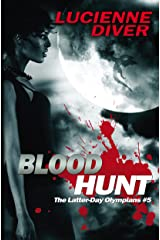 Blood Hunt (Latter-day Olympians Book 5) Kindle Edition