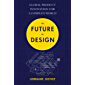 The Future of Design: Global Product Innovation for a Complex World (English Edition)