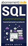 SQL: The Comprehensive Beginner's Guide to Learn SQL with Practical Examples (English Edition)