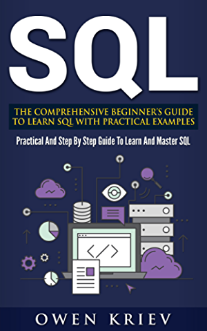 SQL: The Comprehensive Beginner�s Guide to Learn SQL with Practical Examples