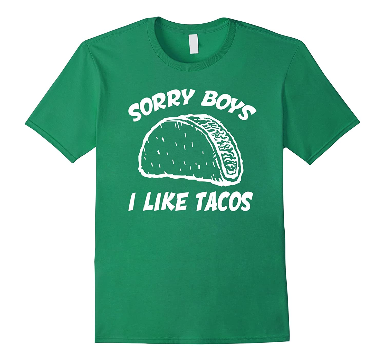 Sorry Boys I Like Tacos T Shirt Lesbian Funny Shirts-BN