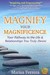 Magnify Your Magnificence: Your Pathway to the Life & Relationships You Truly Desire Kindle Edition