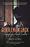 Gentleman Jack: A biography of Anne Lister, Regency Landowner, Seducer and Secret Diarist (English Edition)