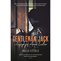 Gentleman Jack: A biography of Anne Lister, Regency Landowner, Seducer and Secret Diarist (English Edition)