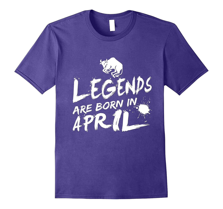 Legends are born in April T-Shirt Taurus Pride-AZP