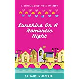 Sunshine On A Romantic Night: Charlie Green Cosy Mystery Book 6