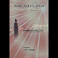 Renove-se e Cure-se através da Meditação