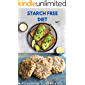 STARCH FREE DIET: Delicious Recipes To Lose Weight And Regain Your Health : Includes Meal Plan, Food List And How To Get…