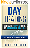 Day Trading: Ultimate Proven Guide to Profitable Trading: Mastering MetaTrader 4 (MT4) (English Edition)