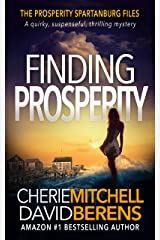 Finding Prosperity: A quirky, suspenseful, thrilling mystery with a touch of romance. (The Prosperity Spartanburg Files Book 0) Kindle Edition