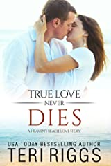 True Love Never Dies (A Heaven's Beach Love Story Book 2)