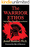 The Warrior Ethos: Daily Motivation for Martial Artists and Warriors