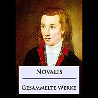 Novalis - Gesammelte Werke (German Edition)
