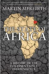 The State of Africa: A History of the Continent Since Independence. Martin Meredith Paperback