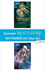 Harlequin Nocturne September 2017 Box Set: Charmed by the Wolf\One Night with the Valkyrie