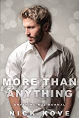 More Than Anything 3: Anything But Normal Kindle Edition