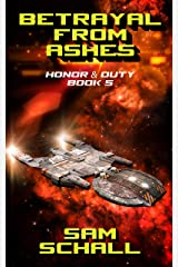 Betrayal from Ashes (Honor and Duty Book 5) Kindle Edition