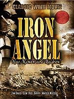 Iron Angel: Classic WWII Movie