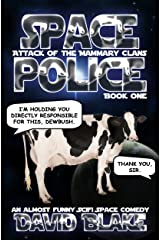 Space Police: Attack of the Mammary Clans, an almost funny SciFi space comedy Kindle Edition