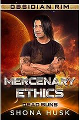 Mercenary Ethics: Obsidian Rim (Dead Suns Book 2) Kindle Edition