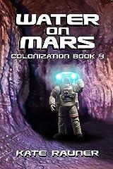 Water on Mars: Mars Colonization Book 4