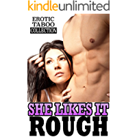 SHE LIKES IT ROUGH (Explicit Erotic Stories Collection)