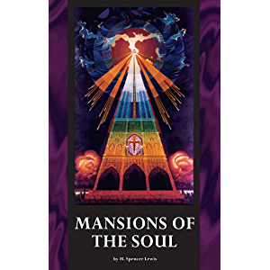 Mansions of the Soul (Rosicrucian Order AMORC Kindle Editions)