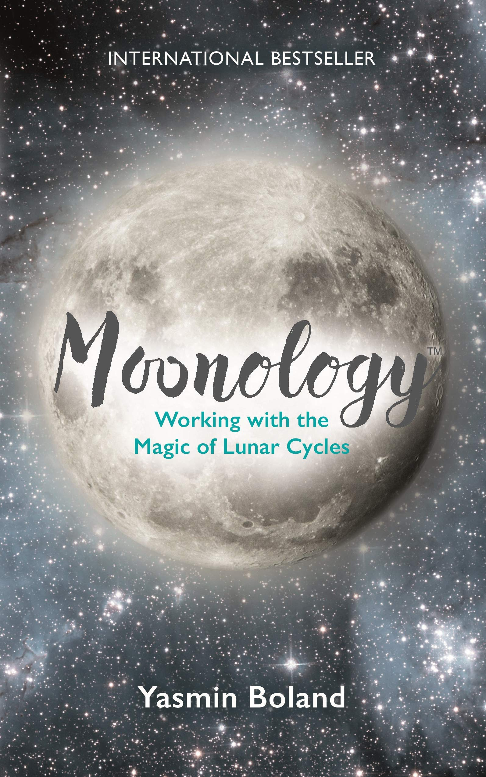 Moonology Working with the Magic of Lunar Cycles  Boland, Yasmin ...