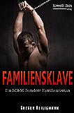 Familiensklave: Ein BDSM-Femdom-Familienroman (Domina / Fetisch)