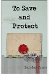 To Save and Protect: A Pride and Prejudice Variation Kindle Edition