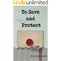 To Save and Protect: A Pride and Prejudice Variation (English Edition)
